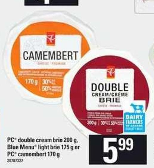 PC Double Cream Brie 200 g - Blue Menu Light Brie 175 g or PC Camembert 170 g