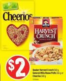 Quaker Harvest Crunch 560 g General Mills Reese Puffs 326 g or Cheerios 260 g