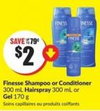 Finesse Shampoo or Conditioner 300 mL Hairspray 300 mL or Gel 170 g