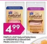 Maple Leaf Natural Selections or Greenfield Sliced Deli Meats