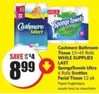 Cashmere Bathroom Tissue 15=45 Rolls Spongetowels Ultra 6 Rolls Scotties Facial Tissue 12 Pk