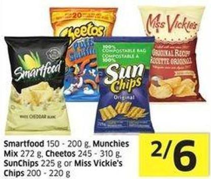 Smartfood 150 - 200 g - Munchies Mix 272 g - Cheetos 245 - 310 g - Sunchips 225 g or Miss Vickie's Chips 200 - 220 g