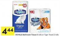 Royale Bathroom Tissue 8 Rolls or Tiger Towel 2 Rolls