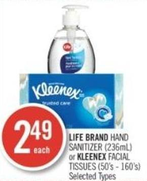 Life Brand Hand Sanitizer (236ml) or Kleenex Facial Tissues (50's - 160's)