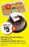 Del's Pastry Cinnamon Bun or Turnover 825 g Compliments Coffee Cake 850 g
