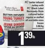 PC Butter Infused Turkey With PC Black Label Normandy-style Cultured Butter Regular Or Stuffed