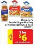 Dempster's Bread 675 g or Hot Dog or Hamburger Buns 8-pack
