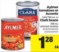 Aylmer Tomatoes Or Accents - 540/796 Ml Or Clark Beans - 398 Ml