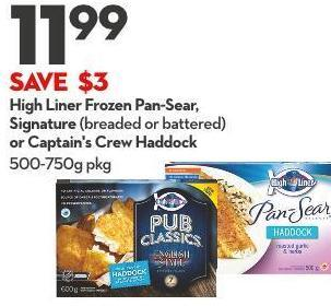 High Liner Frozen Pan-sear - Signature (Breaded or Battered) or Captain's Crew Haddock 500-750g Pkg