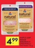 Maple Leaf Natural Selections or Greenfield Deli Meats 175 g