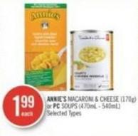 Annie's Macaroni & Cheese (170g) or PC Soups (470ml - 540ml)