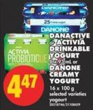 Danactive or Activia Drinkable Yogurt - 8 X 93 mL or Danone Creamy Yogurt - 16 X 100 g