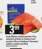 Fresh Atlantic Salmon Portions 113 G - Selected Varieties Or Rainbow Trout Portions 142 G Or Seaquest Flavoured Pollock - Ready To Eat 454 G