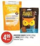 Buderim Ginger Chews (200g) or Awake Bites (150g - 165g)