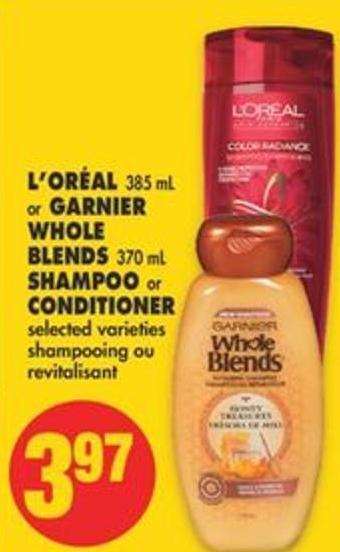 L'oréal 385 mL or Garnier Whole Blends 370 mL Shampoo or Conditioner