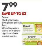Gravol 75ml Child Liquid -  50mg Liquid Gel Caps 24ct - 20 Multisymptom Tablets or 16 Ginger  Nighttime Tablets