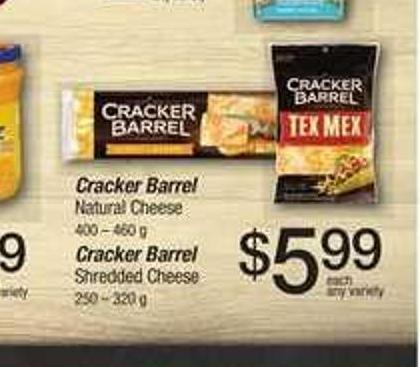 Cracker Barrel Natural Cheese - 400 – 460 G Cracker Barrel Shredded Cheese - 250 – 320 G