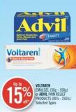 Voltaren Emulgel (30g - 100g) or Advil Pain Relief Products (80's - 250's)