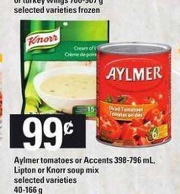 Aylmer Tomatoes Or Accents - 398-796 Ml - Lipton Or Knorr Soup Mix