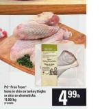 PC Free From Bone In Skin On Turkey Thighs Or Skin On Drumsticks