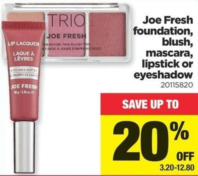 Joe Fresh Foundation - Blush - Mascara - Lipstick Or Eyeshadow