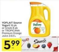 Yoplait Source Yogurt 16 Pk or Greek 8 Pk or Tropicana Premium Orange Juice 2.63 L