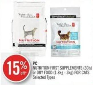 PC  Nutrition First Supplements (30's) or Dry Food (1.8kg - 3kg) For Cats