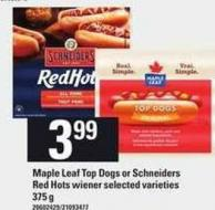 Maple Leaf Top Dogs Or Schneiders Red Hots Wiener - 375 g