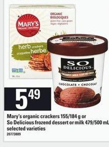 Mary's Organic Crackers - 155/184 G Or So Delicious Frozend Dessert Or Milk  - 479/500 Ml