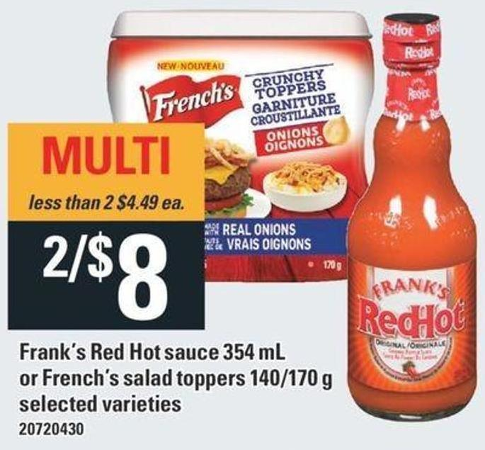 Frank's Red Hot Sauce - 354 mL Or French's Salad Toppers - 140/170 g