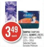 Tampax Tampons (20's) - Always Liners (30's - 60's) or Pads (12's - 24's)
