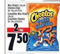 Miss Vickie's 220 g or Cheetos Chips 180 - 310 g - Or 3.99 Ea.