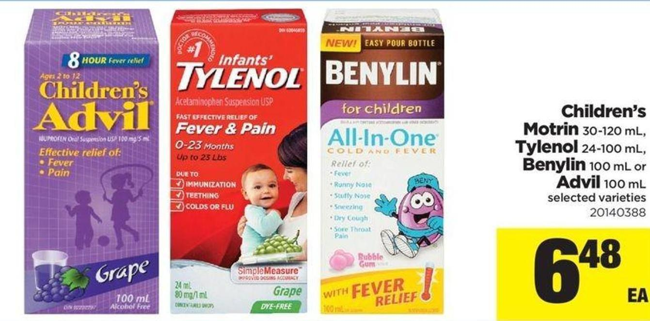 Children's Motrin - 30-120 mL - Tylenol - 24-100 mL - Benylin - 100 mL or Advil - 100 mL