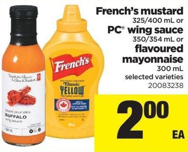 French's Mustard - 325/400 Ml Or PC Wing Sauce - 350/354 Ml Or Flavoured Mayonnaise - 300 Ml