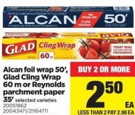 Alcan Foil Wrap 50' - Glad Cling Wrap 60 M Or Reynolds Parchment Paper 35'