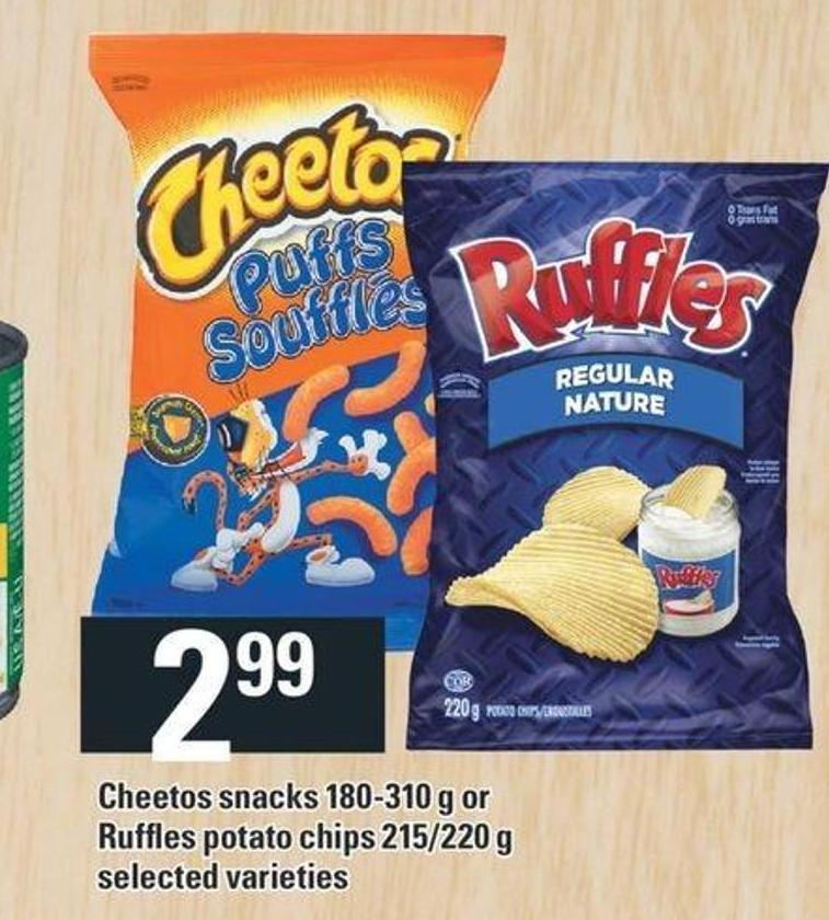 Cheetos Snacks 180-310 G Or Ruffles Potato Chips 215/220 G