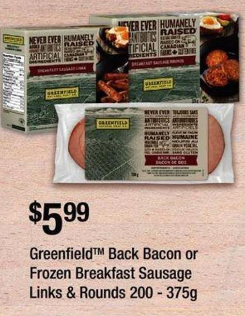 Greenfield Back Bacon Or Frozen Breakfast Sausage Links & Rounds - 200 - 375g
