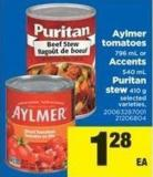Aylmer Tomatoes - 796 Ml Or Accents 540 Ml Puritan Stew - 410 G