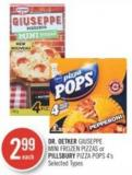 Dr. Oetker Giuseppe Mini Frozen Pizzas or Pillsbury Pizza Pops 4's