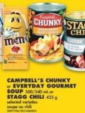 Campbell's Chunky or Everyday Gourmet Soup - 500/540 mL or Stagg Chili - 425 g