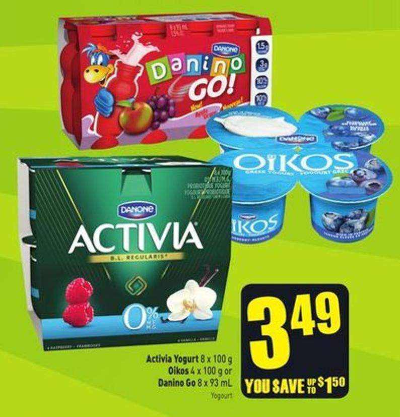 Activia Yogurt 8 X 100 g Oikos 4 X 100 g or Danino Go! 8 X 93 mL