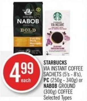 Starbucks  Via Instant Coffee Sachets (5's - 8's) - PC (250g - 340g) or Nabob Ground (300g) Coffee