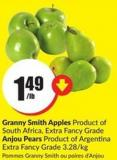 Granny Smith Apples Product of South Africa - Extra Fancy Grade Anjou Pears Product of Argentina Extra Fancy Grade 3.28/kg