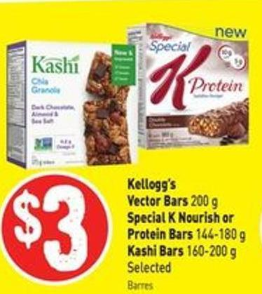 Kellogg's Vector Bars 200 g Special K Nourish or Protein Bars 144-180 g Kashi Bars 160-200 g Selected