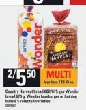 Country Harvest Bread - 600/675 G Or Wonder Bread - 675 G - Wonder Hamburger Or Hot Dog Buns - 8's