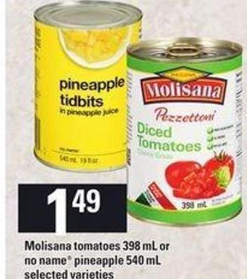 Molisana Tomatoes 398 mL or No Name Pineapple 540 mL