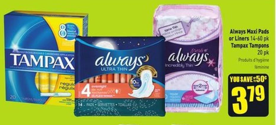 Always Maxi Pads or Liners 14-60 Pk Tampax Tampons 20 Pk