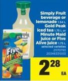 Simply Fruit Beverage Or Lemonade - 1.54 L Gold Peak Iced Tea - 1.75 L Or Minute Maid Juice Or Five Alive Juice - 1.75 L