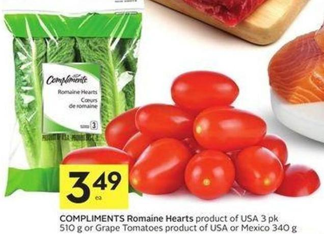 Compliments Romaine Hearts Product of USA 3 Pk 510 g or Grape Tomatoes Product of USA or Mexico 340 g