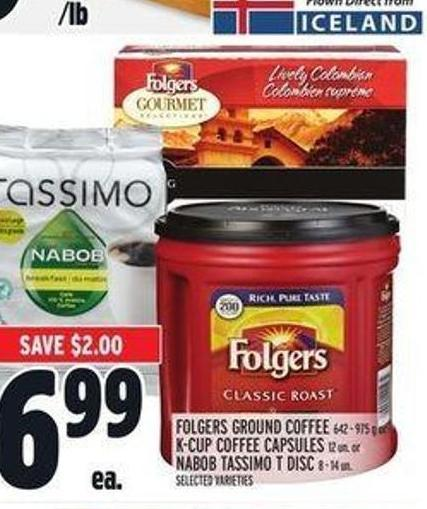 Folgers Ground Coffee 642 - 975 g or K-cup Coffee Capsules 12 Un. or Nabob Tassimo T Disc 8 - 14 Un.